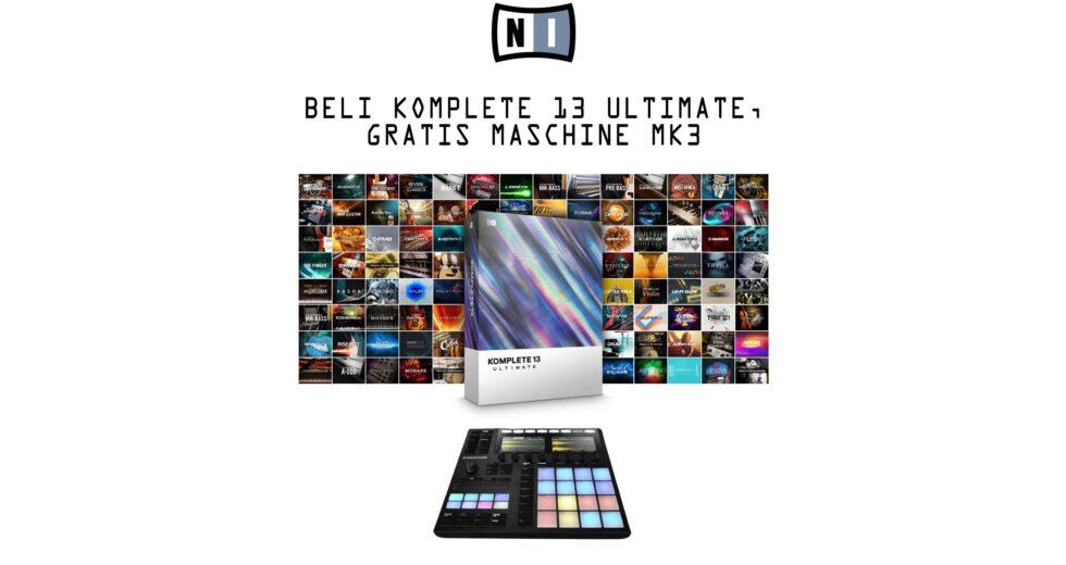 NI PROMO: Beli Komplete 13 Ultimate, Bonus Maschine MK3!