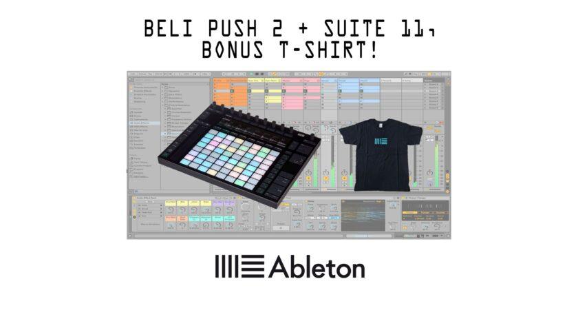 ABLETON PROMO: Beli Push 2 + Live Suite 11, Bonus T-shirt!